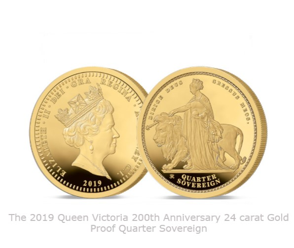 The 2019 Queen Victoria 200th Anniversary 24 carat Gold Proof Quarter Sovereign
