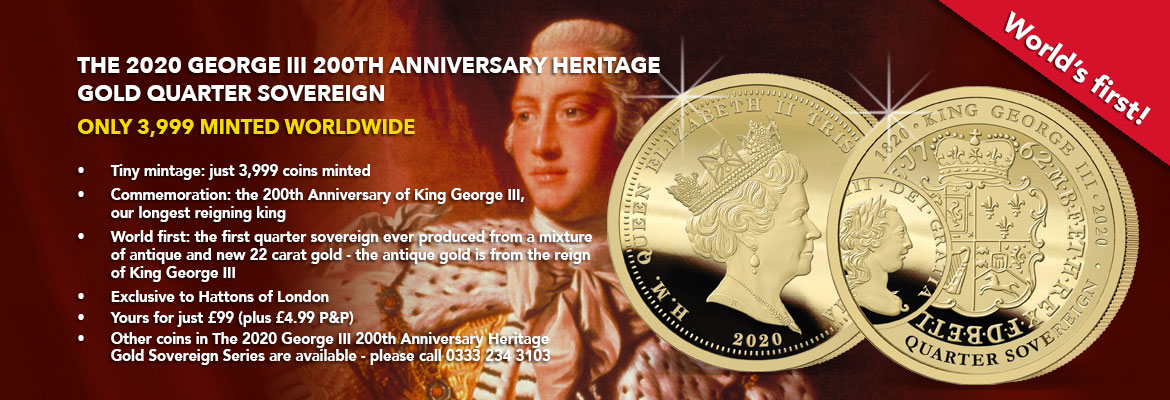 The 2020 George III 200th Anniversary Gold Heritage Quarter Sovereign banner